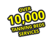 OVER 10,000 TANNING BEDS SERVICES